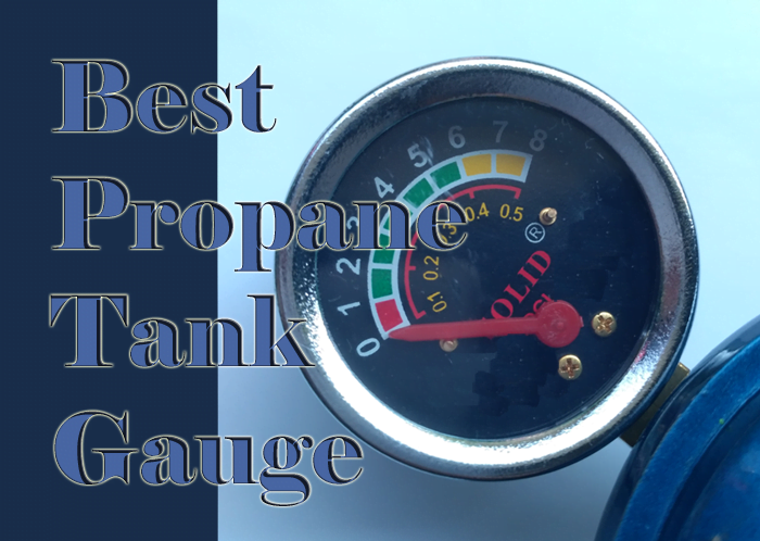 Best Propane Tank Gauge: Our Top 10 Choices
